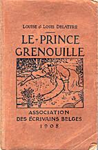 Le prince grenouille by Les frères Grimm.