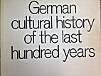 German Cultural History of the Last Hundred…