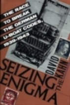 Seizing the Enigma: The Race to Break the…