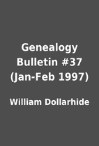 Genealogy Bulletin #37 (Jan-Feb 1997) by…