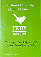 London's changing natural history by Mark…