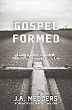Gospel Formed by J. A. Medders