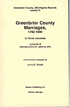 Greenbrier County Marriages, 1782 1900 Three…