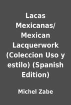 Lacas Mexicanas/ Mexican Lacquerwork…