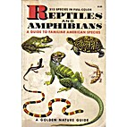 Reptiles And Amphibians: A Guide to Familiar…