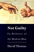 Not Guilty: In Defence of Modern Man by…