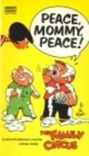 Peace, Mommy, Peace! by Bil Keane
