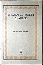 William and Robert Chambers, 1800-1883.…