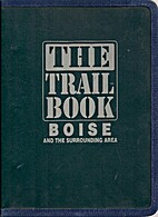 The trail book : Boise and the surrounding…