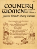 Country Women: A Handbook for the New Farmer…
