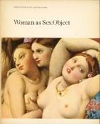 Woman as Sex Object. Studies in Erotic Art…