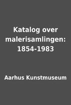Katalog over malerisamlingen: 1854-1983 by…