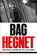 Bag hegnet by Inger Olsen