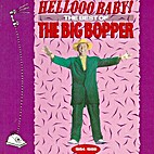 Hellooo Baby! The Best of the Big Bopper,…