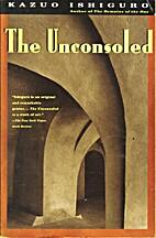 The Unconsoled by Kazuo Ishiguro