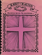 Lent and Easter: A Sourcebook for Families…