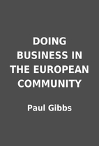 DOING BUSINESS IN THE EUROPEAN COMMUNITY by…