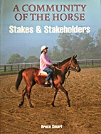 A Community of the Horse: Stakes &…