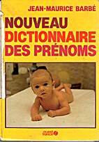 Nouveau dictionnaire des prénoms by…