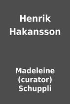 Henrik Hakansson by Madeleine (curator)…
