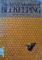 The Art & Adventure of Beekeeping by Ormond…