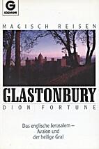 Magisch reisen: Glastonbury. Das englische…