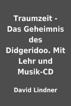 Traumzeit - Das Geheimnis des Didgeridoo.…