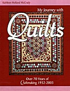 My Journey with Quilts by Kathleen Holland…