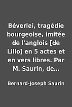 Béverlei, tragédie bourgeoise, imitée de…