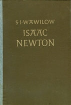 Isaac Newton by S. I. Wawilow