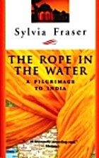 The Rope in the Water: A Pilgrimage to India…