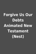Forgive Us Our Debts Animated New Testament…