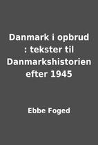 Danmark i opbrud : tekster til…