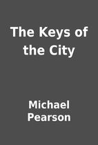 The Keys of the City by Michael Pearson