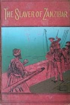 The Slaver of Zanzibar by F. Frankfort Moore