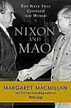 Margaret MacMillan, Nixon and Mao: The Week…
