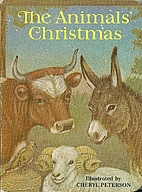 The Animals' Christmas by Cheryl Peterson