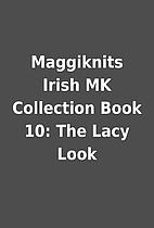 Maggiknits Irish MK Collection Book 10: The…