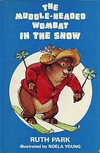 The muddle-headed wombat in the snow by Ruth…