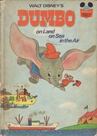 Dumbo: On Land, On Sea, In the Air (Disney's…