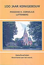 100 jaar kerkgebouw : parochie H. Cornelius…