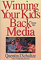 Winning Your Kids Back from the Media by…