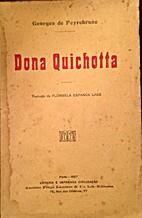 [Peyrebrune, Georges de]. Dona Quichotta by…