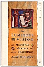 Luminous Vision: Six Medieval Mystics and…