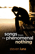 Songs from the Phenomenal Nothing by Steven…