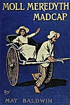 Moll Meredyth, Madcap by May Baldwin