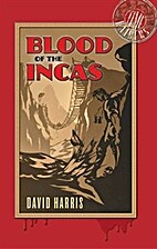 Blood of the Incas by David Harris