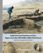 Settlement and Cemetery at Giza: Papers from…