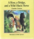 A Rose, a Bridge, and a Wild Black Horse by…
