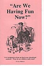 Are We Having Fun Now? by Gary Maldaner